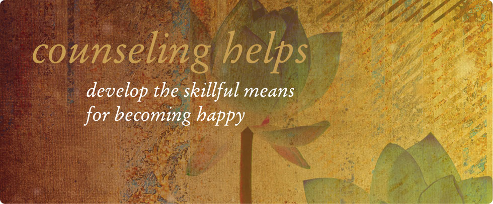 counceling helps develop the skillful means for becoming happy